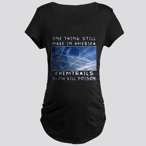 Chemtrails - Still Made in America Maternity T-Shi
