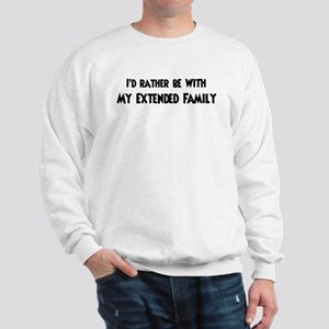 I'd rather: Extended Family Sweatshirt
