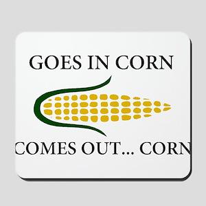 Goes in corn Mousepad
