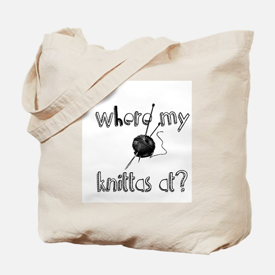 Where my Knittas at? Tote Bag