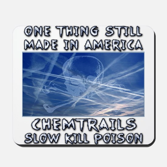 Chemtrails - Still Made in America Mousepad