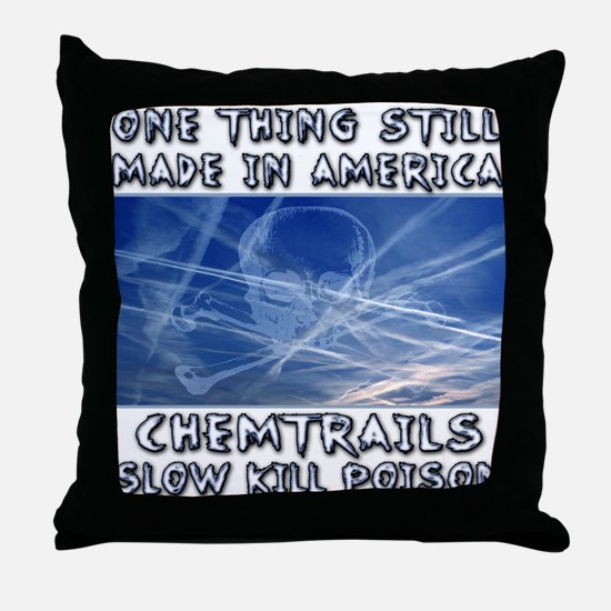Chemtrails - Still Made in America Throw Pillow