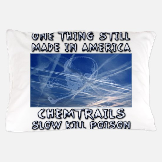 Chemtrails - Still Made in America Pillow Case