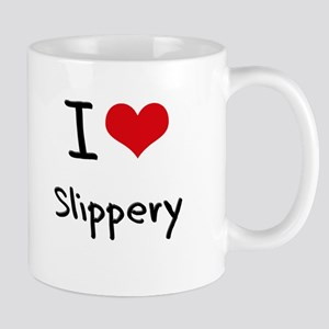 I love Slippery Mug