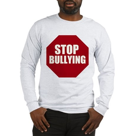 Stop Bullying anti-message Long Sleeve T-Shirt