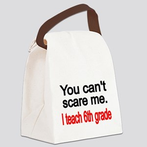 You cant scare me Canvas Lunch Bag