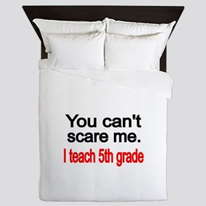 You cant scare me Queen Duvet