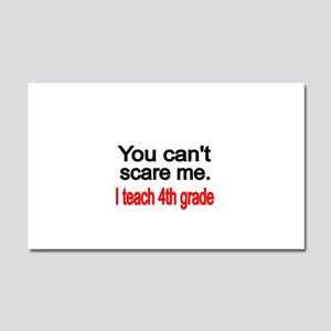 You cant scare me Car Magnet 20 x 12