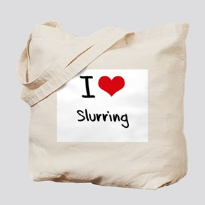 I love Slurring Tote Bag