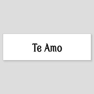 Te Amo-I love you Bumper Sticker