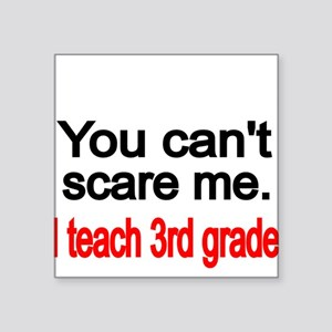 You cant scare me Sticker