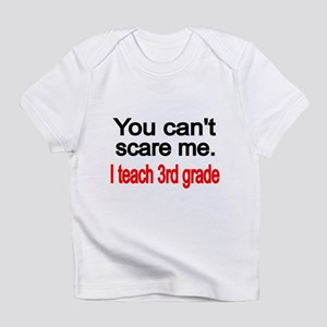 You cant scare me Infant T-Shirt