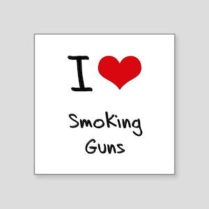 I love Smoking Guns Sticker