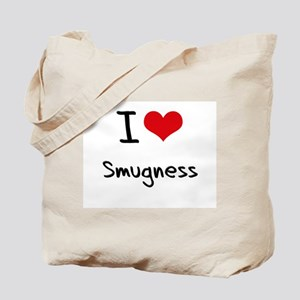 I love Smugness Tote Bag