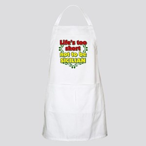 Life's too short not 2 B Sicilian BBQ Apron