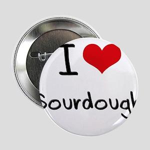 "I love Sourdough 2.25"" Button"