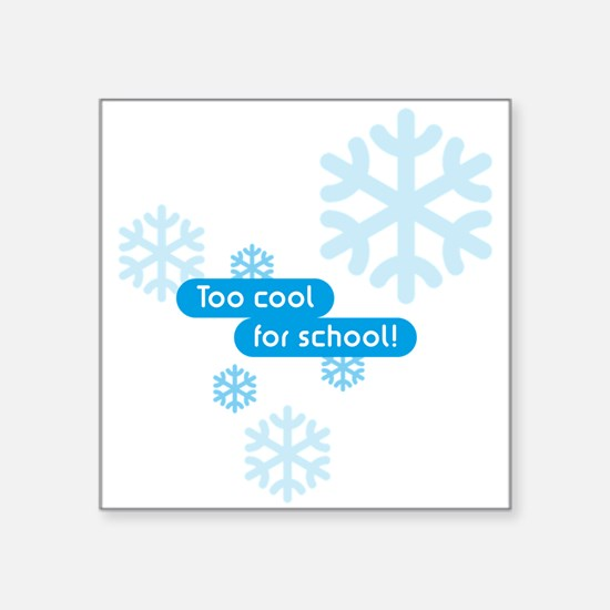 Too cool for school! Sticker