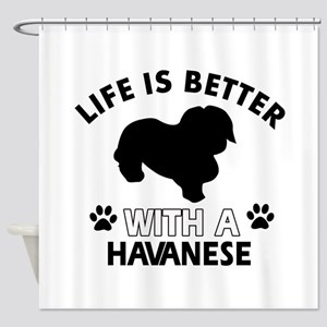 Funny Havanese lover designs Shower Curtain