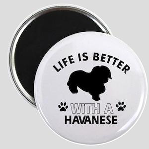 Funny Havanese lover designs Magnet
