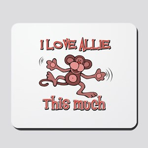 I love Allie this much Mousepad