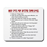 Cats Are Better Than Dogs Mousepad