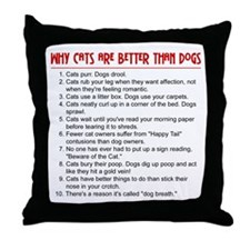 Cats Are Better Than Dogs Throw Pillow