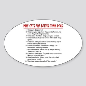 Cats Are Better Than Dogs Oval Sticker