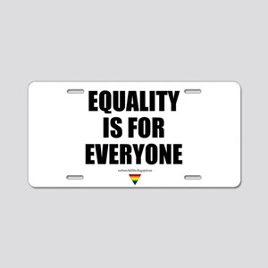 Equality is for Everyone Aluminum License Plate