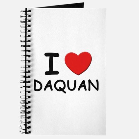 I love Daquan Journal