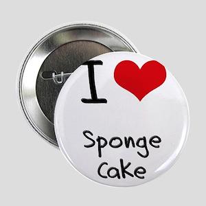 "I love Sponge Cake 2.25"" Button"