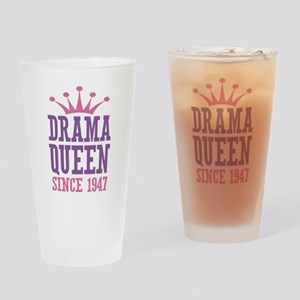 Drama Queen Since 1947 Drinking Glass