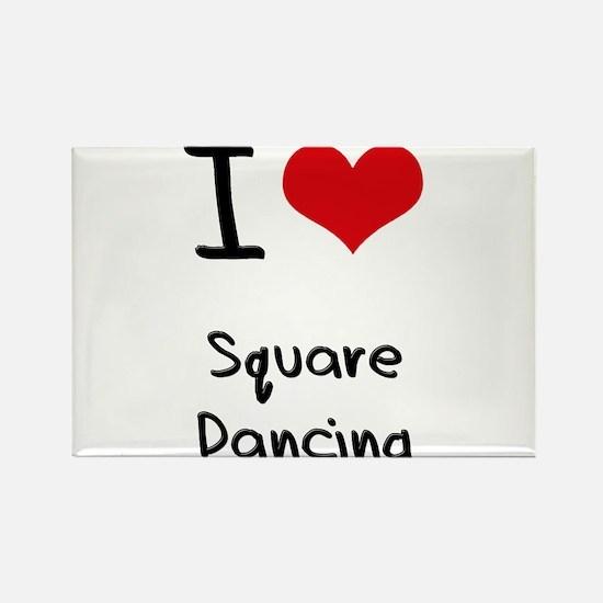 I love Square Dancing Rectangle Magnet