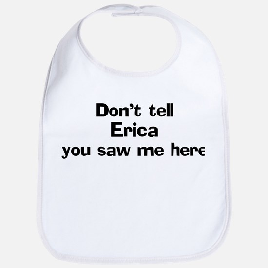 Don't tell Erica Bib