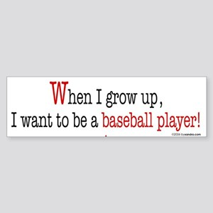 ... a baseball player Bumper Sticker