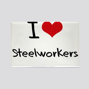 I love Steelworkers Rectangle Magnet