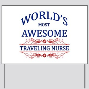World's Most Awesome Traveling Nurse Yard Sign