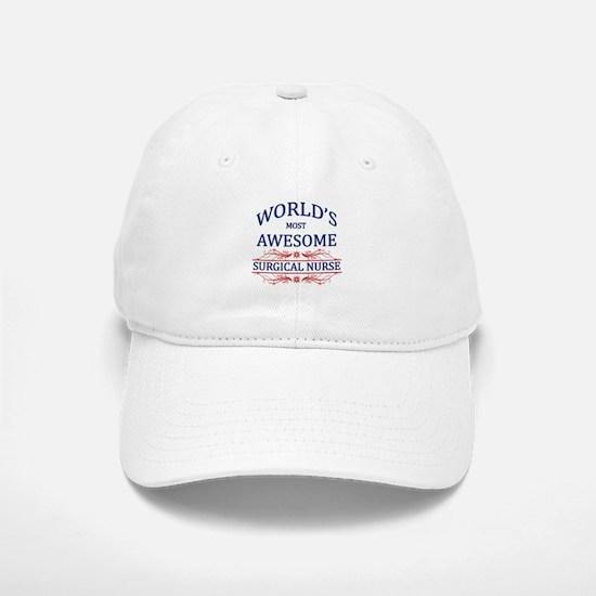 World's Most Awesome Surgical Nurse Baseball Baseball Cap