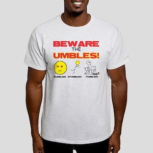 Beware UMBLES! T-Shirt