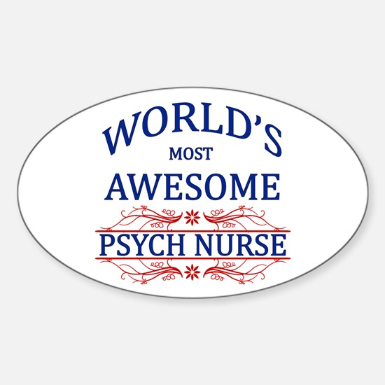 World's Most Awesome Psych Nurse Sticker (Oval)