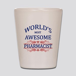 World's Most Awesome Pharmacist Shot Glass