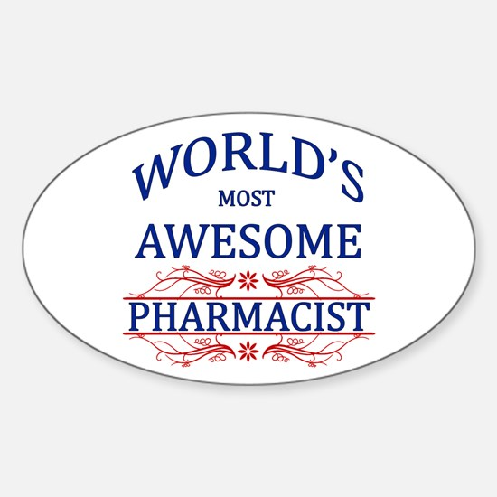 World's Most Awesome Pharmacist Sticker (Oval)