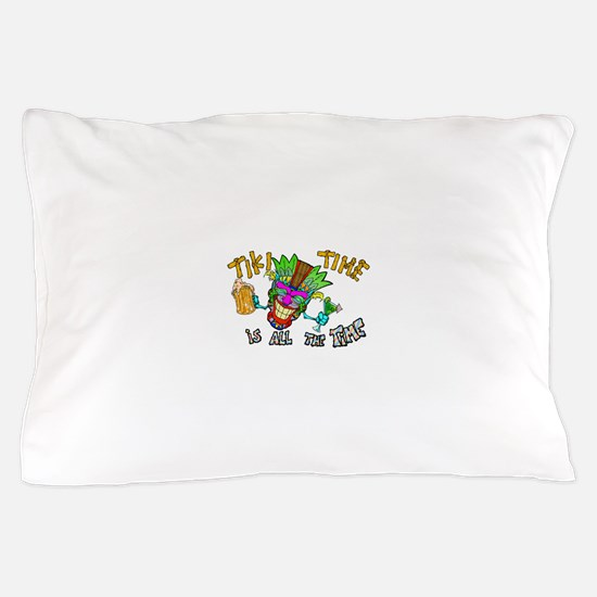 Tike Time is all the Time Pillow Case