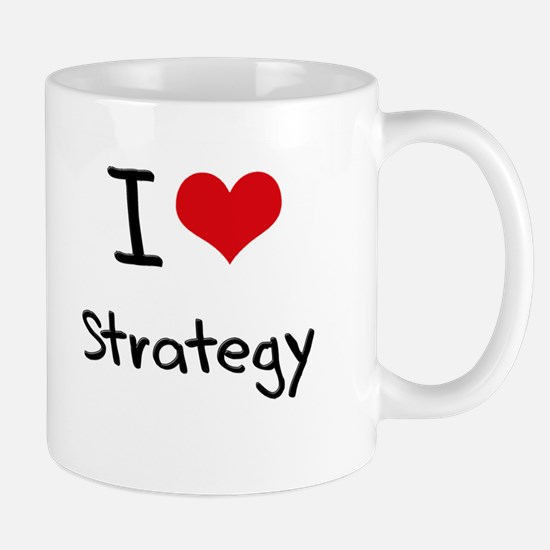 I love Strategy Mug