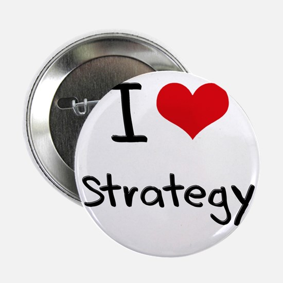 """I love Strategy 2.25"""" Button"""