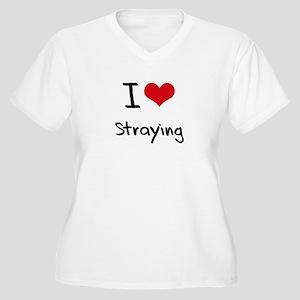I love Straying Plus Size T-Shirt