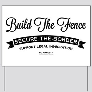 Build The Fence Yard Sign