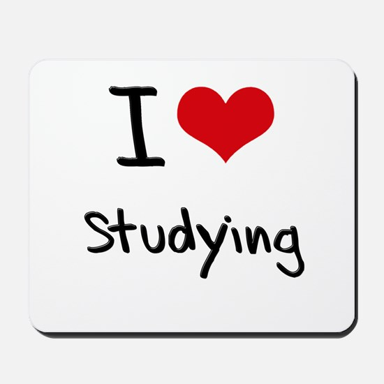 I love Studying Mousepad