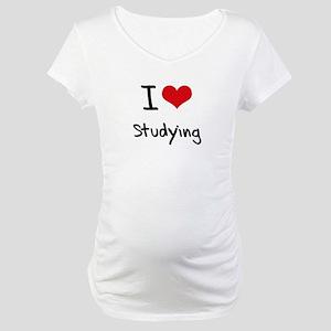 I love Studying Maternity T-Shirt
