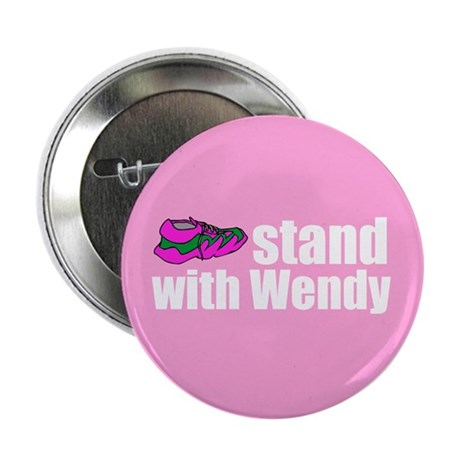 "Stand with Wendy 2.25"" Button"