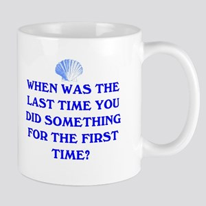 THE FIRST TIME Mug